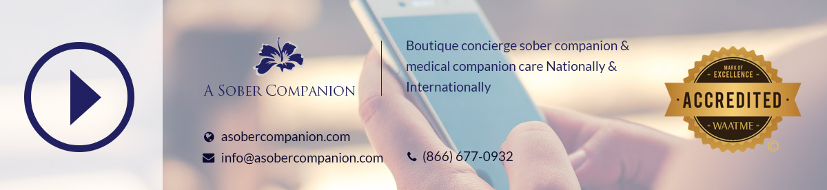 Boutique Concierge Sober Companion and Medical Companion Care