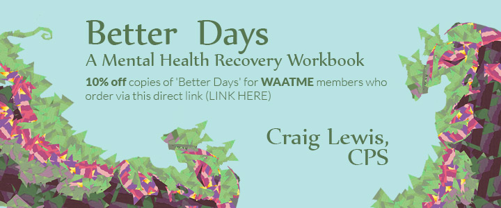 Better Days A Menthal Health Recovery Workbook, Craig Lewis